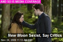 New Moon Sexist, Say Critics