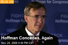Hoffman Concedes, Again