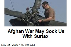 Afghan War May Sock Us With Surtax