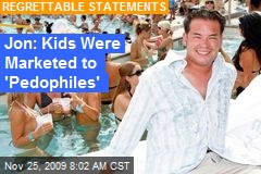 Jon: Kids Were Marketed to 'Pedophiles'