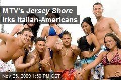 MTV's Jersey Shore Irks Italian-Americans