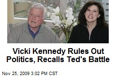 Vicki Kennedy Rules Out Politics, Recalls Ted's Battle