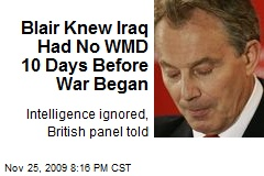 Blair Knew Iraq Had No WMD 10 Days Before War Began