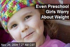 Even Preschool Girls Worry About Weight