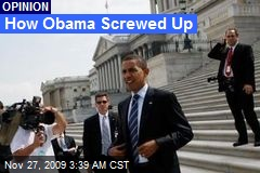 How Obama Screwed Up