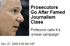 Prosecutors Go After Famed Journalism Class