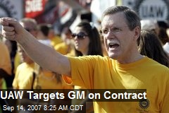 UAW Targets GM on Contract