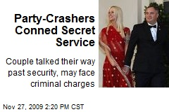 Party-Crashers Conned Secret Service