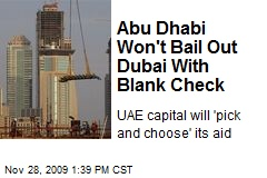 Abu Dhabi Won't Bail Out Dubai With Blank Check