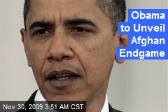 Obama to Unveil Afghan Endgame