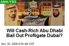 Will Cash-Rich Abu Dhabi Bail Out Profligate Dubai?