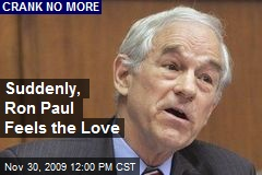 Suddenly, Ron Paul Feels the Love