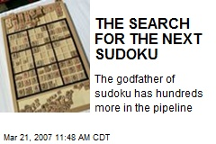 THE SEARCH FOR THE NEXT SUDOKU