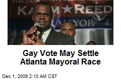 Gay Vote May Settle Atlanta Mayoral Race