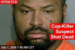 Cop-Killer Suspect Shot Dead