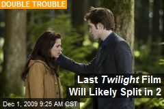 Last Twilight Film Will Likely Split in 2