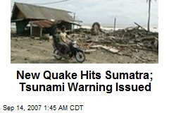 New Quake Hits Sumatra; Tsunami Warning Issued