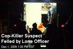 Cop-Killer Suspect Felled by Lone Officer