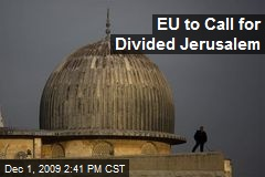 EU to Call for Divided Jerusalem