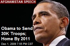 Obama to Send 30K Troops; Home By 2011
