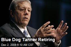 Blue Dog Tanner Retiring
