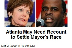 Atlanta May Need Recount to Settle Mayor's Race