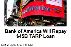 Bank of America Will Repay $45B TARP Loan