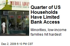 Quarter of US Households Have Limited Bank Access