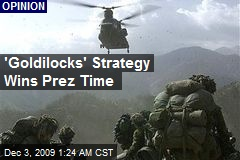 'Goldilocks' Strategy Wins Prez Time