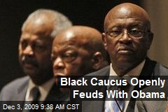 Black Caucus Openly Feuds With Obama