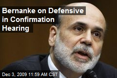 Bernanke on Defensive in Confirmation Hearing