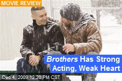 Brothers Has Strong Acting, Weak Heart