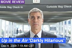 Up in the Air 'Darkly Hilarious'
