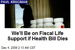 We'll Be on Fiscal Life Support if Health Bill Dies