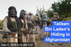 Taliban: Bin Laden's Hiding in Afghanistan