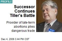 Successor Continues Tiller's Battle