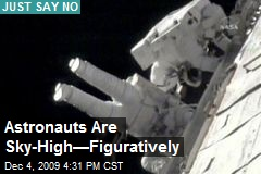 Astronauts Are Sky-High—Figuratively