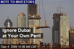 Ignore Dubai at Your Own Peril