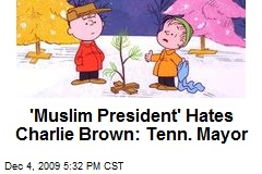'Muslim President' Hates Charlie Brown: Tenn. Mayor