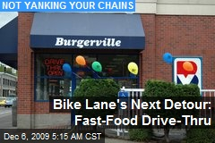 Bike Lane's Next Detour: Fast-Food Drive-Thru
