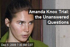 Amanda Knox Trial: the Unanswered Questions