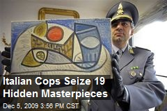 Italian Cops Seize 19 Hidden Masterpieces