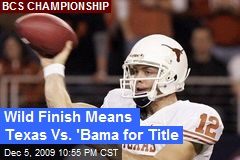 Wild Finish Means Texas Vs. 'Bama for Title