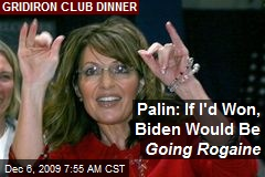 Palin: If I'd Won, Biden Would Be Going Rogaine