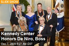 Kennedy Center Honors De Niro, Boss