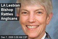 LA Lesbian Bishop Rattles Anglicans
