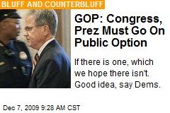 GOP: Congress, Prez Must Go On Public Option