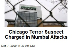 Chicago Terror Suspect Charged in Mumbai Attacks