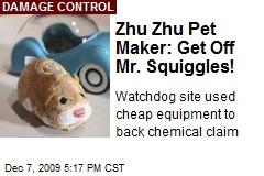 Zhu Zhu Pet Maker: Get Off Mr. Squiggles!