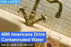 49M Americans Drink Contaminated Water